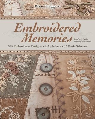 Embroidered Memories By Haggard, Brian